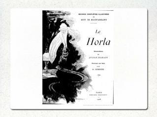 Écrit en 1887 par Guy de Maupassant Une nouvelle d'horreur Écrit comme un journal intime