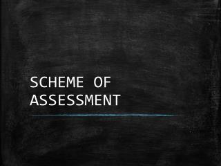 SCHEME OF ASSESSMENT