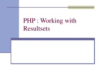 PHP : Working with Resultsets