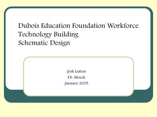 Dubois Education Foundation Workforce Technology Building Schematic Design