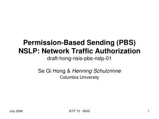 Permission-Based Sending (PBS) NSLP: Network Traffic Authorization draft-hong-nsis-pbs-nslp-01