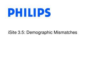 iSite 3.5: Demographic Mismatches
