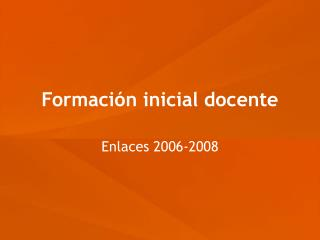 Formaci�n inicial docente