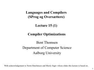 Languages and Compilers (SProg og Oversættere) Lecture 15 (1) Compiler Optimizations