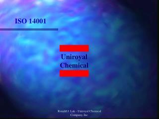 Ronald J. Lak - Uniroyal Chemical Company, Inc.