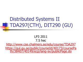 Distributed  Systems II TDA297(CTH),  DIT 290  (GU)
