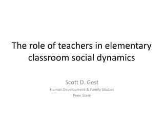 The role of teachers in elementary classroom social dynamics