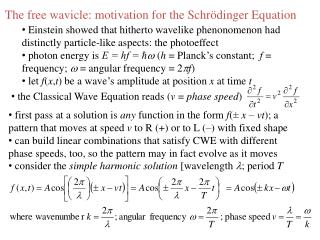 The free wavicle: motivation for the Schrödinger Equation