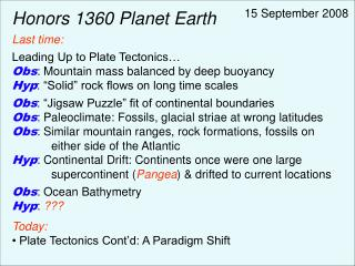 Honors 1360 Planet Earth Last time: Leading Up to Plate Tectonics…