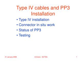 Type IV cables and PP3 Installation