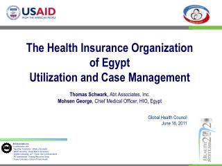 The Health Insurance Organization of Egypt Utilization and Case Management  Thomas Schwark, Abt Associates, Inc. Mohsen