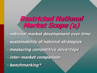 Restricted National Market Scope  (a)