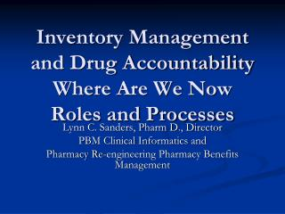 Inventory Management and Drug Accountability Where Are We Now Roles and Processes