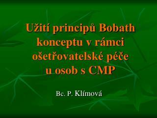 Užití principů Bobath konceptu v rámci ošetřovatelské péče  u osob s CMP