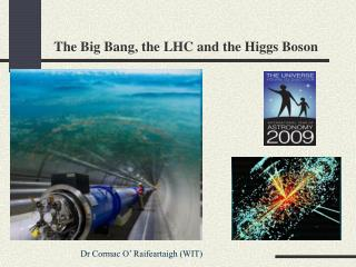 The Big Bang, the LHC and the Higgs Boson