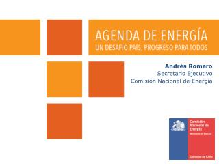 Andrés Romero Secretario Ejecutivo  Comisión Nacional de Energía