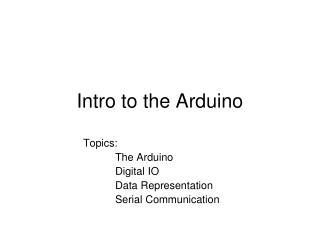 Intro to the Arduino