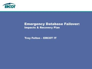 Emergency Database Failover : Impacts & Recovery Plan