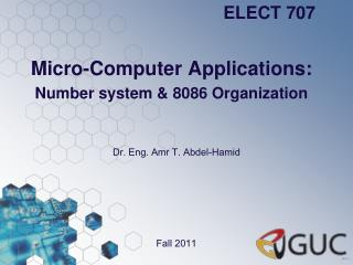 Micro-Computer Applications: Number system & 8086 Organization