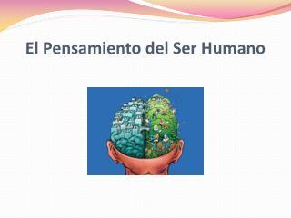 El Pensamiento del Ser Humano