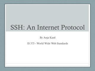 SSH: An Internet Protocol