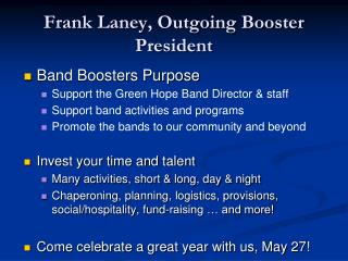 Frank Laney, Outgoing Booster President
