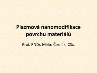 Plazmová nanomodifikace povrchu materiálů