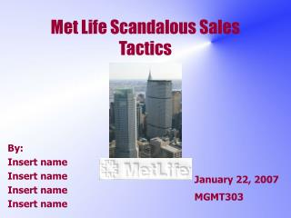 Met Life Scandalous Sales Tactics