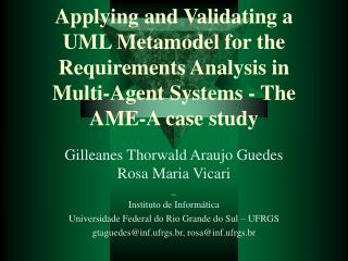 Applying and Validating a UML Metamodel for the Requirements Analysis in Multi-Agent Systems - The AME-A case study