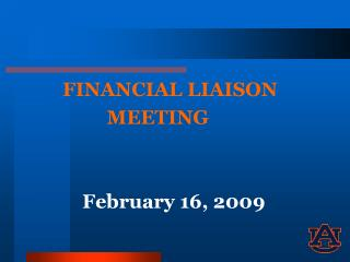 FINANCIAL LIAISON          MEETING     February 16, 2009