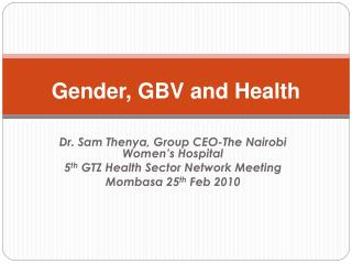 Gender, GBV and Health