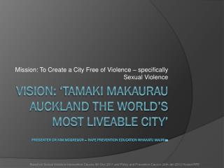 Mission: To Create a City Free of Violence – specifically Sexual Violence