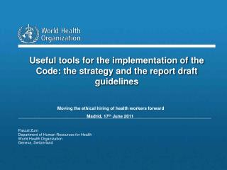 Pascal Zurn Department of Human Resources for Health  World Health Organization