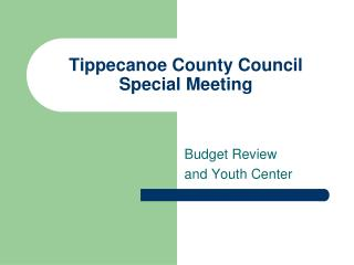 Tippecanoe County Council Special Meeting