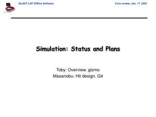Simulation: Status and Plans