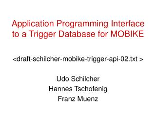 Application Programming Interface to a Trigger Database for MOBIKE