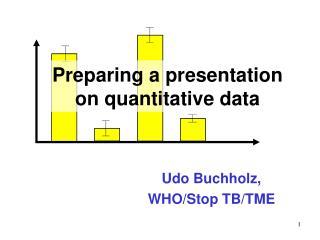 Preparing a presentation  on quantitative data