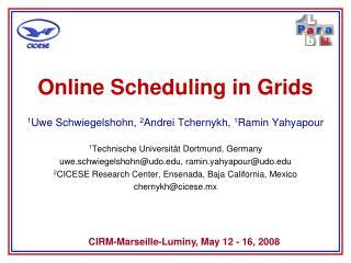 Online Scheduling in Grids