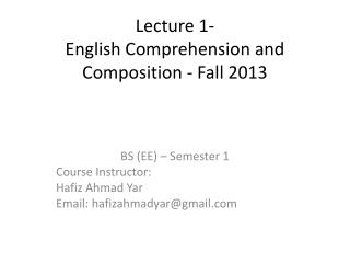 Lecture 1-  English Comprehension and Composition - Fall 2013