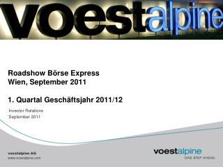 Roadshow Börse Express Wien, September 2011 1. Quartal Geschäftsjahr 2011/12