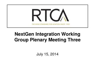 NextGen Integration Working Group Plenary Meeting Three