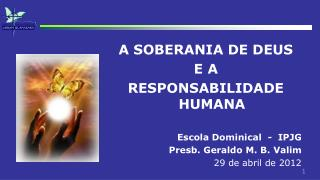 A SOBERANIA DE DEUS E A  RESPONSABILIDADE HUMANA