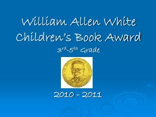 William Allen White  Children's Book Award 3 rd -5 th  Grade