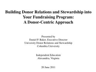Building Donor Relations and Stewardship into Your Fundraising Program: A Donor-Centric Approach