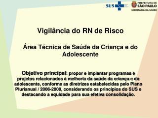 Vigilância do RN de Risco Área Técnica de Saúde da Criança e do Adolescente