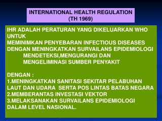INTERNATIONAL HEALTH REGULATION (TH 1969)