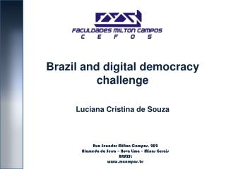 Rua Senador Milton Campos, 202 Alameda da Serra – Nova Lima – Minas Gerais BRAZIL