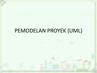 PEMODELAN PROYEK (UML)