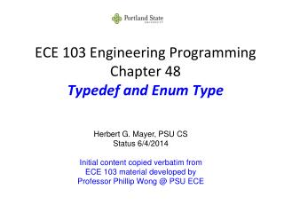 ECE 103 Engineering Programming Chapter 48 Typedef and Enum Type