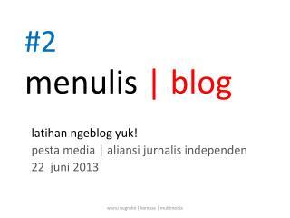 #2 menulis  | blog